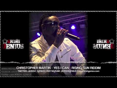 Christopher Martin - Yes I Can [Rising Sun Riddim] October 2013