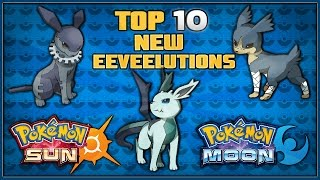Top 10 New Eeveelutions for Pokémon Sun and Moon