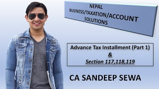 Advance tax installment part 1(section 117,118,119 in Nepali)