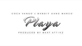 Bandit Gang Marco, Coca Vango - Playa (Official Lyric Video)