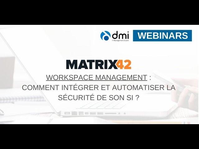 Workspace Management : comment intégrer et automatiser la sécurité de son SI ?