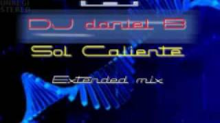 Dj Daniel B - sol caliente (extended mix 2010)