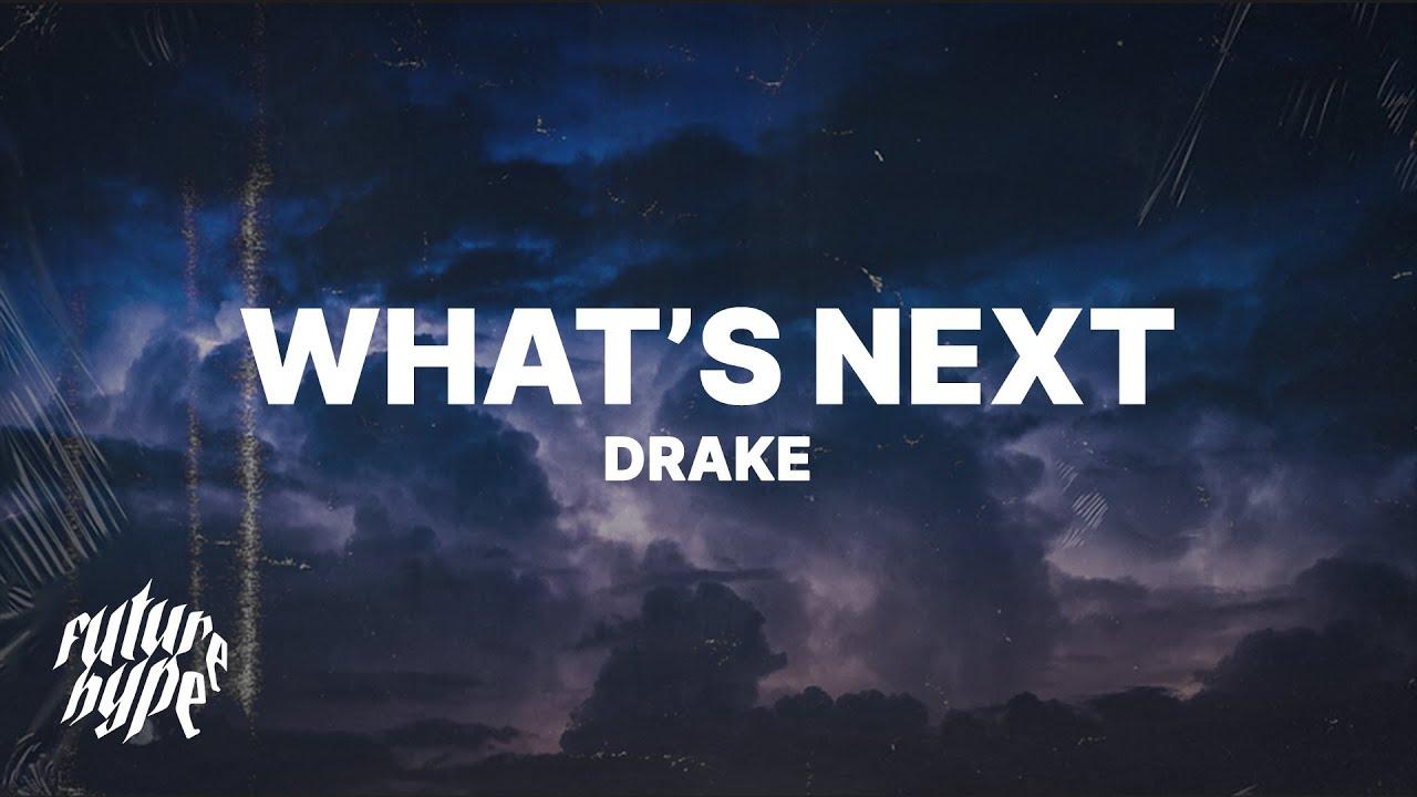 Download Drake - What's Next (Lyrics)