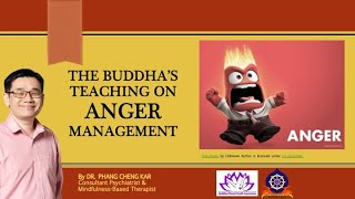 The Buddha's Teaching on Anger Management by Dr Phang Cheng Kar 7 Apr 2021