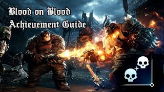 Blood on Blood - Middle-Earth: Shadow of War Achievement Guide