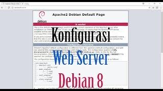 Tutorial Konfigurasi Web Server Debian 8