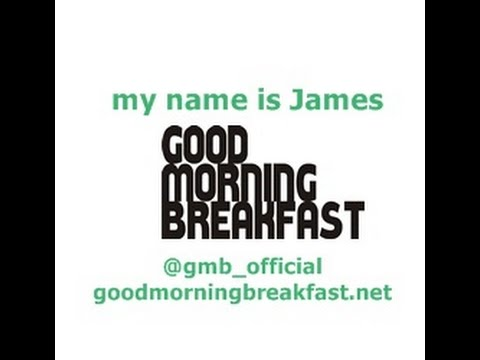 My name is James live   goodmorningbreakfast