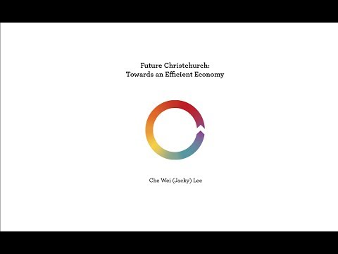 Future Christchurch: Towards an Efficient Economy - Che Wei (Jacky) Lee