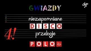Niezapomniane przeboje 4! - Gwiazdy disco polo