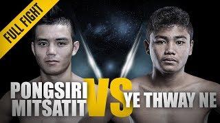 ONE: Full Fight   Pongsiri Mitsatit vs. Ye Thway Ne   Devastating Knees   May 2016