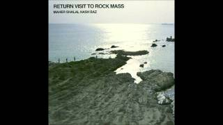 Maher Shalal Hash Baz - Return Visit to Rock Mass (full album)
