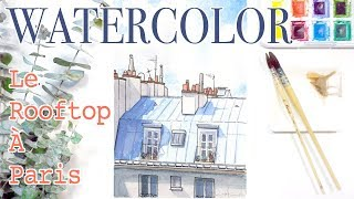 Ink & Watercolor Illustration for Beginners - Speed Painting - Rooftop in Paris - 水彩手繪過程 鋼筆淡彩插畫