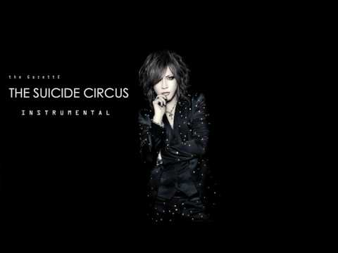 the GazettE 『THE SUICIDE CIRCUS』( Instrumental ) カラオケ