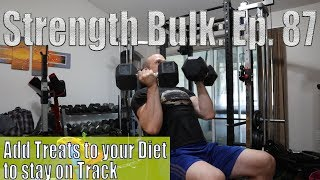 Add Treats to your Diet to stay on Track   Overhead Press Workout   Vlog   Strength Bulk Ep. 87