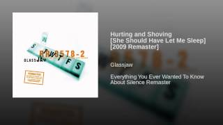Hurting and Shoving [She Should Have Let Me Sleep] [2009 Remaster]