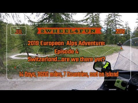 2019-european-alps-adventure:-epidode-4--switzerland,-are-we-there-yet