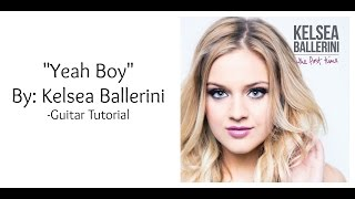 """Yeah Boy"" by Kelsea Ballerini - Guitar Tutorial"