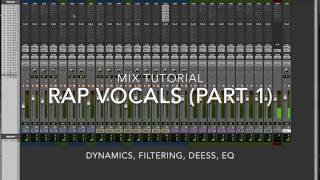 mix tutorial rap vocals part 1 compression filtering deessing eq