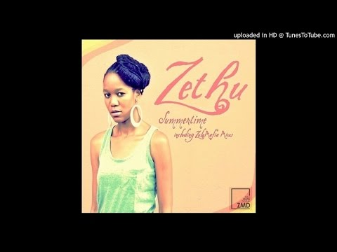 Zethu - Summertime (ZuluMafia Main Mix)
