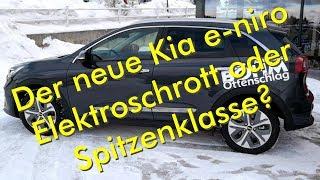 Der neue Kia e-niro - Elektroschrott oder Spitzenklasse?