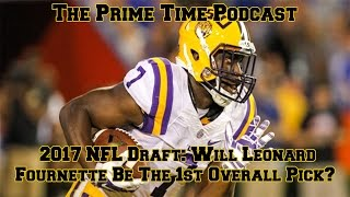 2017 NFL Draft: Will Leonard Fournette Be The 1st Overall Pick?