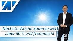 Heute Unwetter, ab Sonntag Sommerwetter und nächste Woche über 30°C heiß! Der Sommer kommt zu uns!