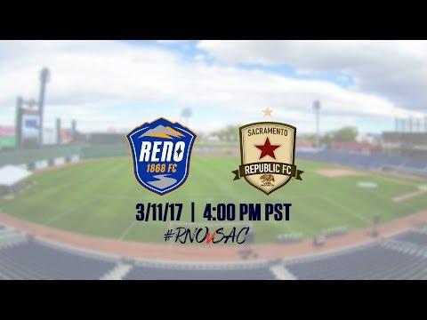Reno 1868 FC vs  Sacramento Republic FC 3 11 17