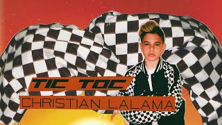 Christian Lalama - Tic Toc [Lyric Video]