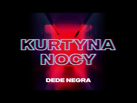 DeDe Negra - Kurtyna nocy