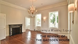 Gadsden House Documentary   Historic Restoration Project Charleston, SC