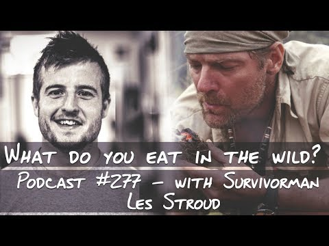 What do you eat in the wild? - Podcast #277  With Survivorman Les Stroud
