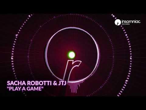 "Sacha Robotti & JTJ  -  ""Play A Game"""
