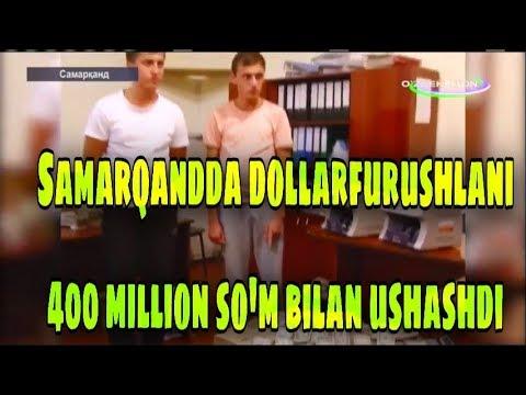 Samarqandda dollarfurushlani 400 million so'm bilan ushashdi