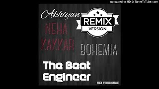 Akhiyan song remix (bohemia -sonu kakkar-neha kakkar)    Latest updates 2017