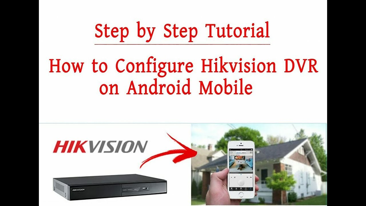 How to Configure Hikvision DVR on Android Mobile Step By Step Tutorial |  2018