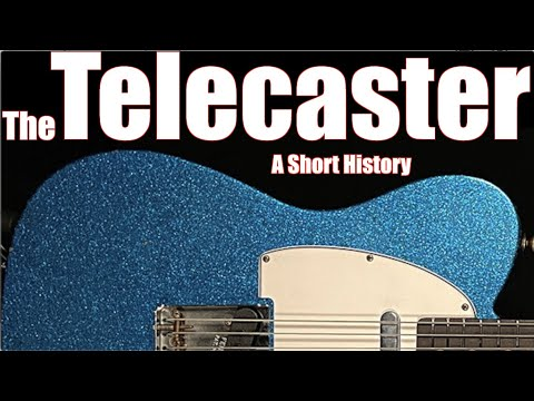 The Fender Telecaster :  A Short History