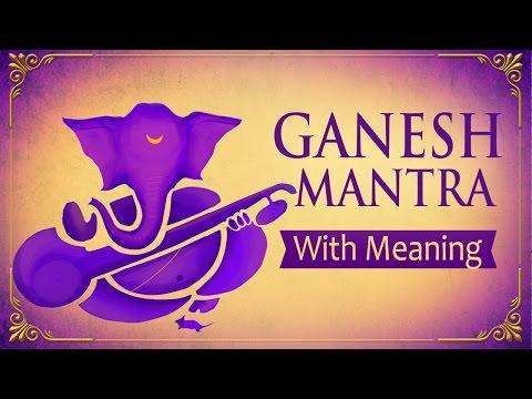 Ganesh Mantra - Om Gan Ganpataye Namo Namah | 108 Times With Meaning