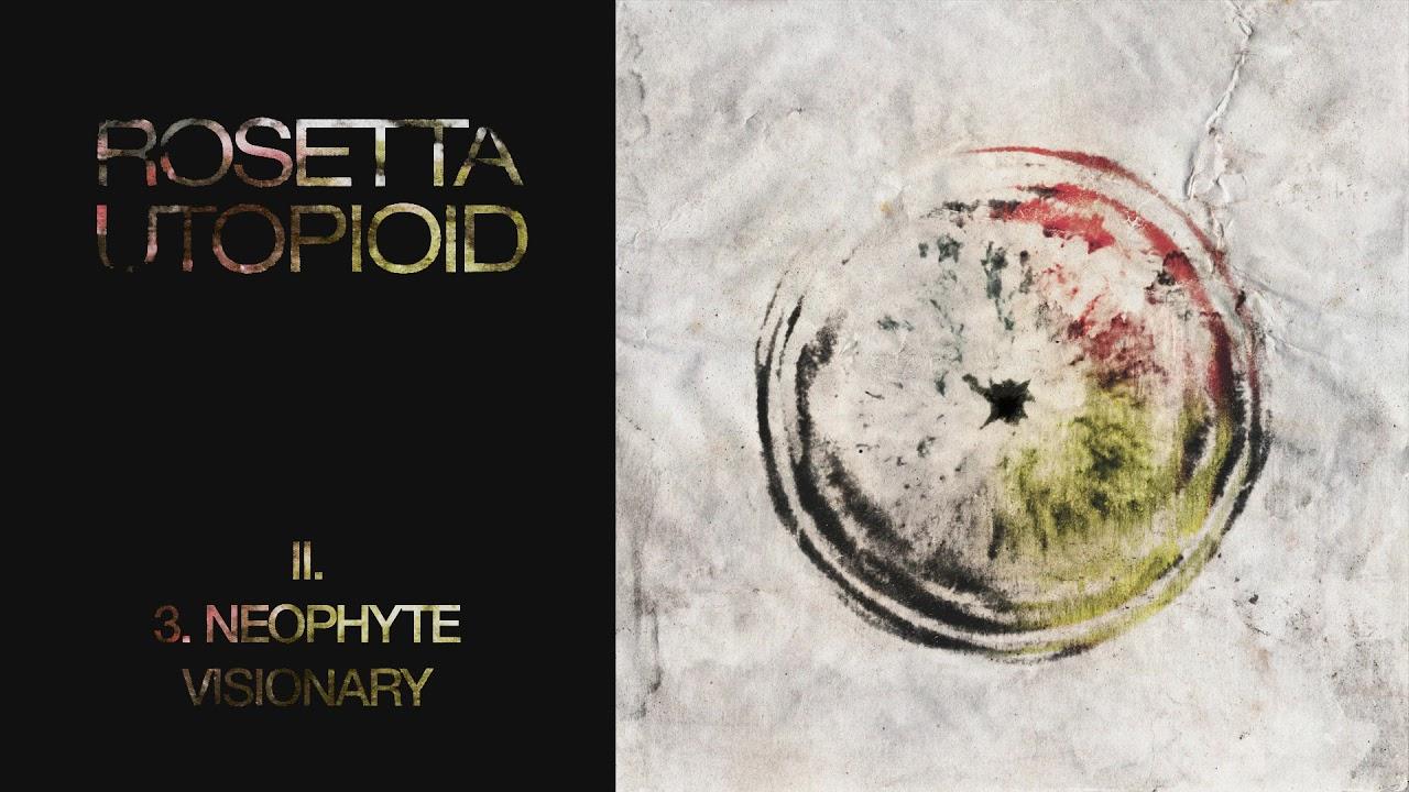 Rosetta - Utopioid - 03 - Neophyte Visionary