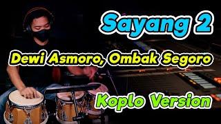 SAYANG 2 ( Dewi Asmoro Tulung Omongno ) Viral TIK TOK TERBARU