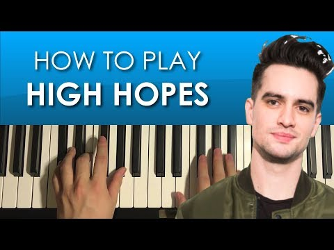 How To Play - Panic! At The Disco - High Hopes (PIANO TUTORIAL LESSON)