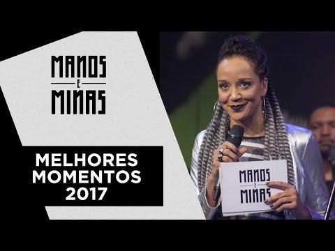 Manos e Minas | Melhores momentos 2017