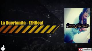 La Huerfanita - Frezh Beat ★ CasaMorbo ★