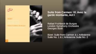 Suite from Carmen: VI. Avec la garde montante, Act I