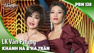 Gambar cover PBN 128 | Khánh Hà & Hà Trần - LK Văn Phụng