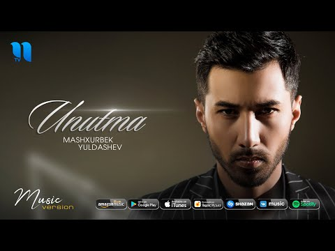 Mashxurbek Yuldashev - Unutma (Official Music)
