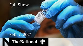 CBC News: The National | Vaccine supply on upswing; Reopening plans | Feb. 7, 2021