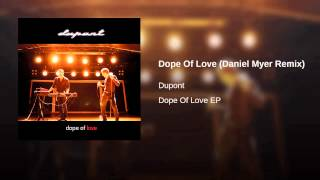Dope Of Love (Daniel Myer Remix)