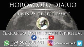 HORÓSCOPO DIARIO 23 DE SEPTIEMBRE  ASTROLOGÍA   TAROT  VIDENTE FERNANDO JAVIER COACH ESPIRITUAL 