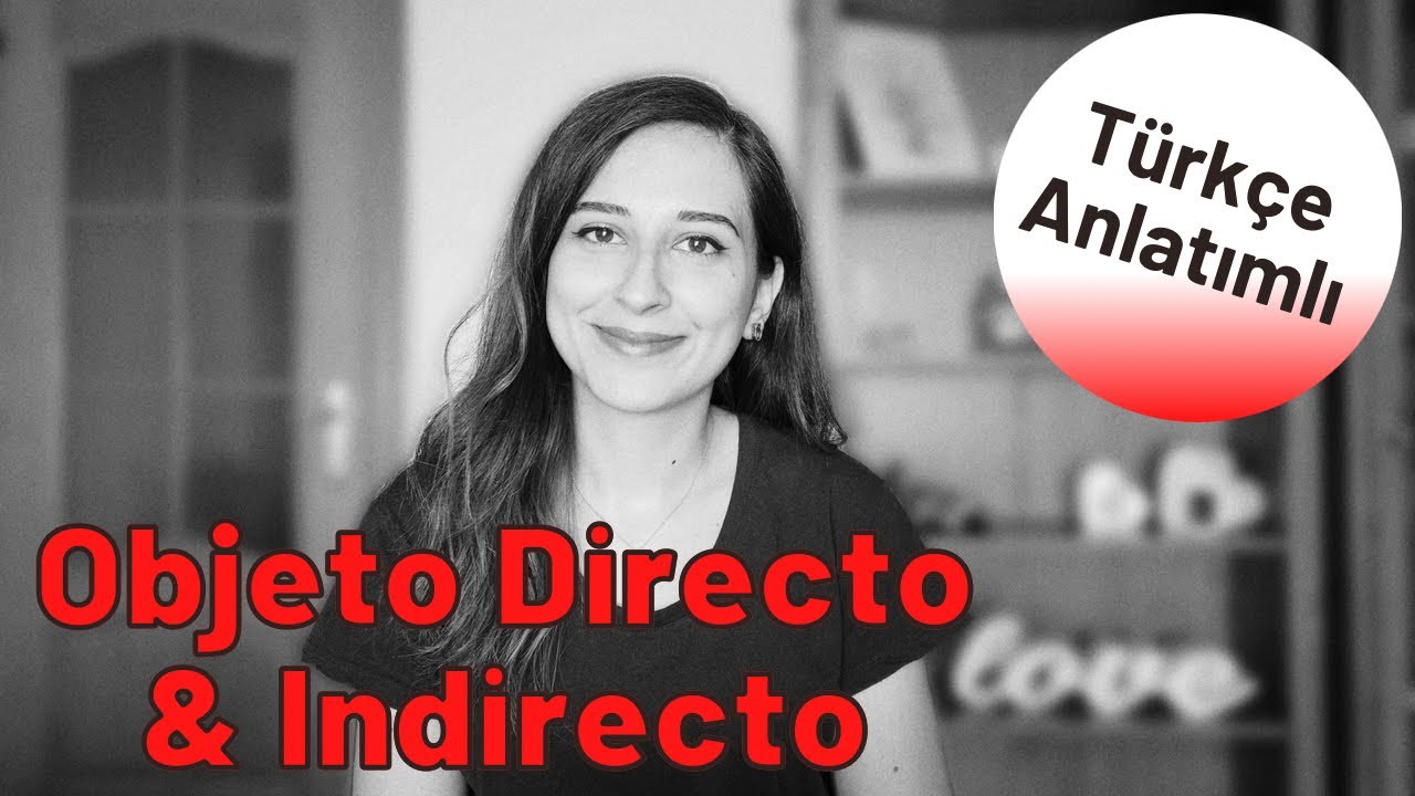 Objeto Directo e Indirecto   İspanyolca'da Zamirlerin Kullanımı