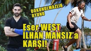 eser west İlhan mansıza karşı dokunulmazlık oyunu survivor 2017